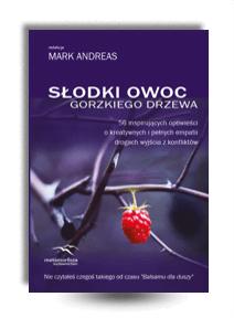 """""""Słodki owoc gorzkiego drzewa"""" red. Mark Andreas"""